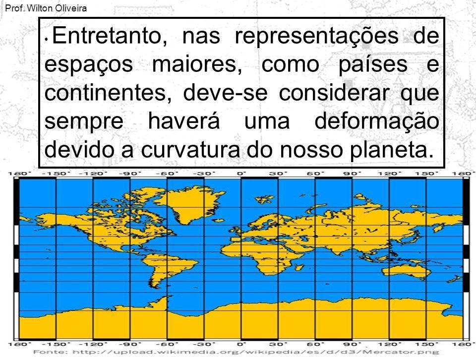 Entretanto, nas representações de espaços maiores, como países e continentes, deve-se considerar que sempre haverá uma deformação devido a curvatura do nosso planeta.