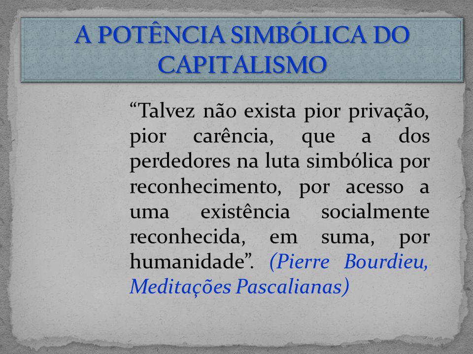 A POTÊNCIA SIMBÓLICA DO CAPITALISMO