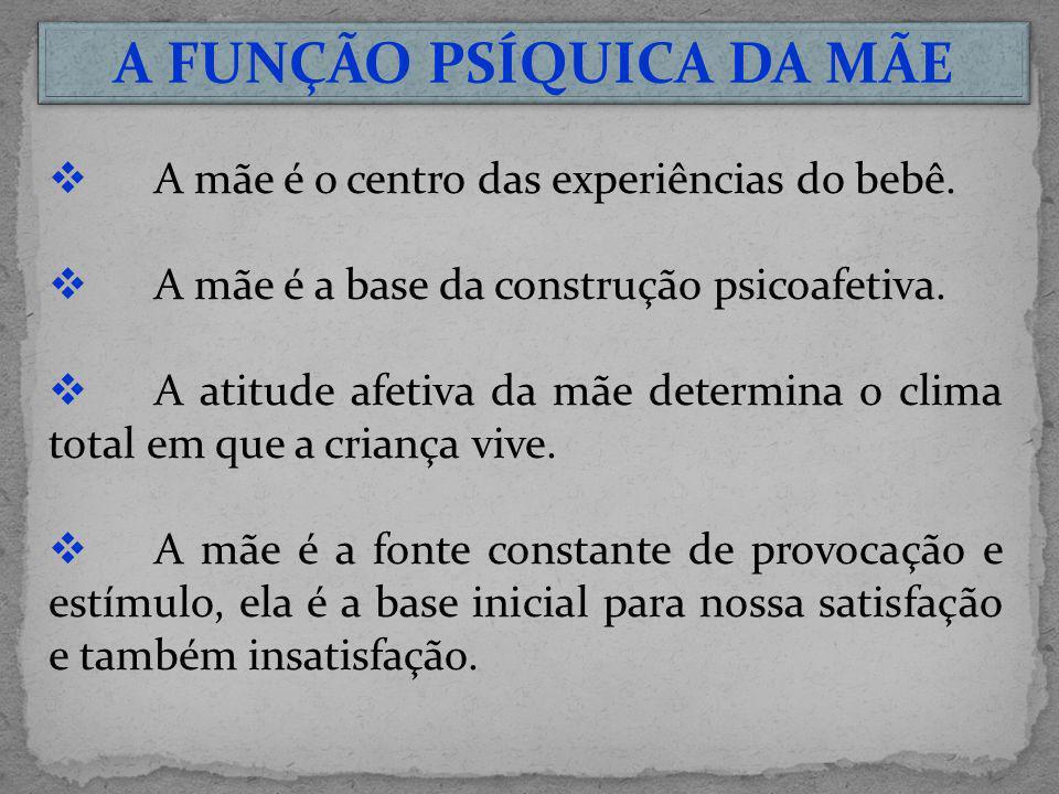 A FUNÇÃO PSÍQUICA DA MÃE