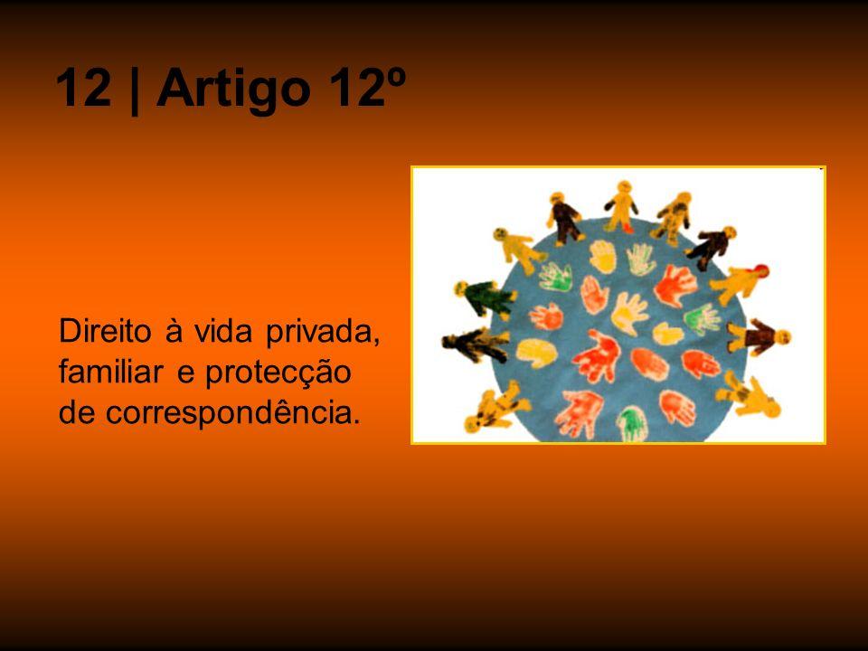 12 | Artigo 12º Direito à vida privada, familiar e protecção de correspondência.
