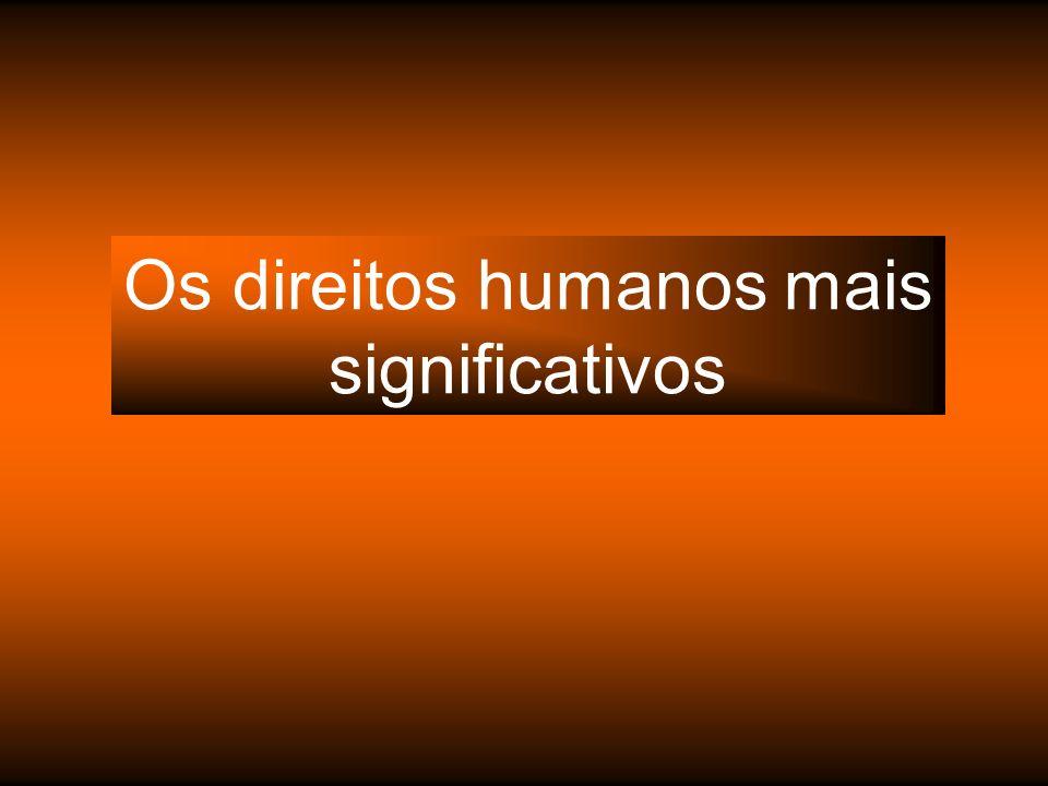 Os direitos humanos mais significativos