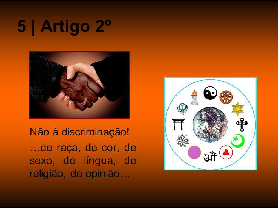5 | Artigo 2º Não à discriminação!
