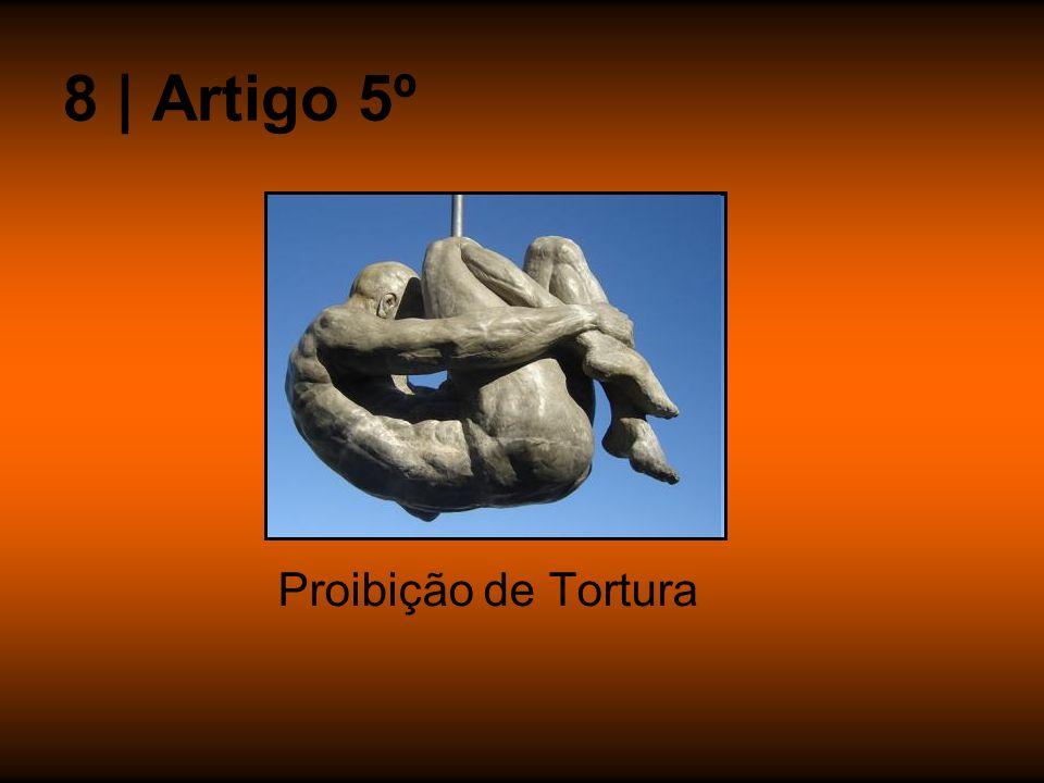 8 | Artigo 5º Proibição de Tortura