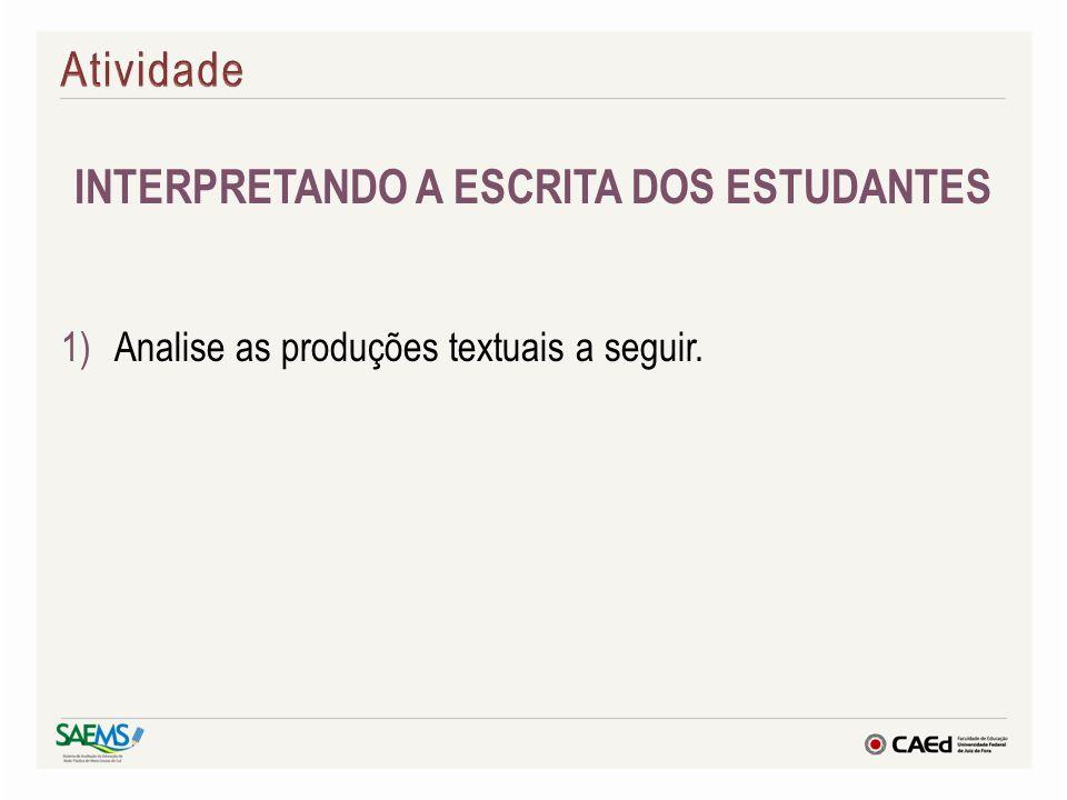 INTERPRETANDO A ESCRITA DOS ESTUDANTES