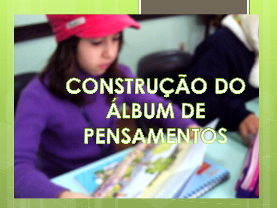 CONSTRUÇÃO DO ÁLBUM DE PENSAMENTOS