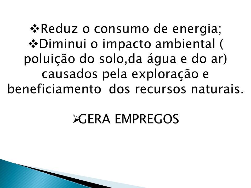 Reduz o consumo de energia;