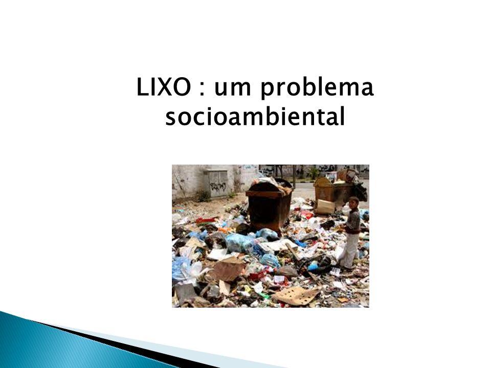 LIXO : um problema socioambiental