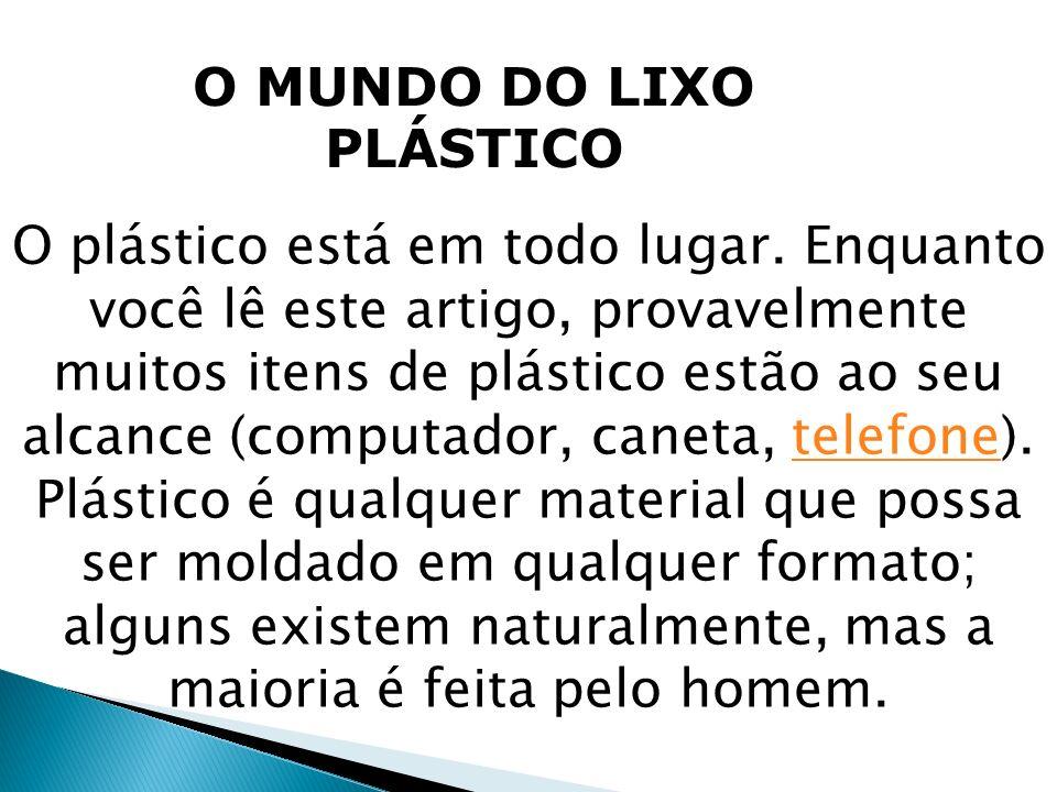 O MUNDO DO LIXO PLÁSTICO