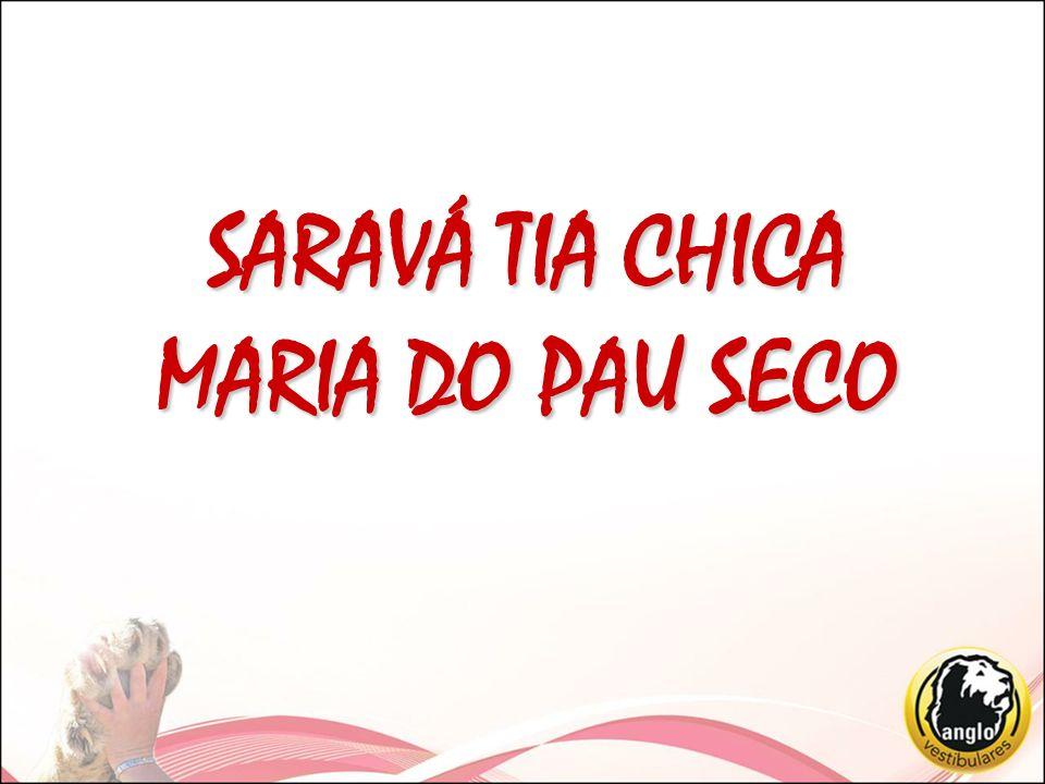SARAVÁ TIA CHICA MARIA DO PAU SECO