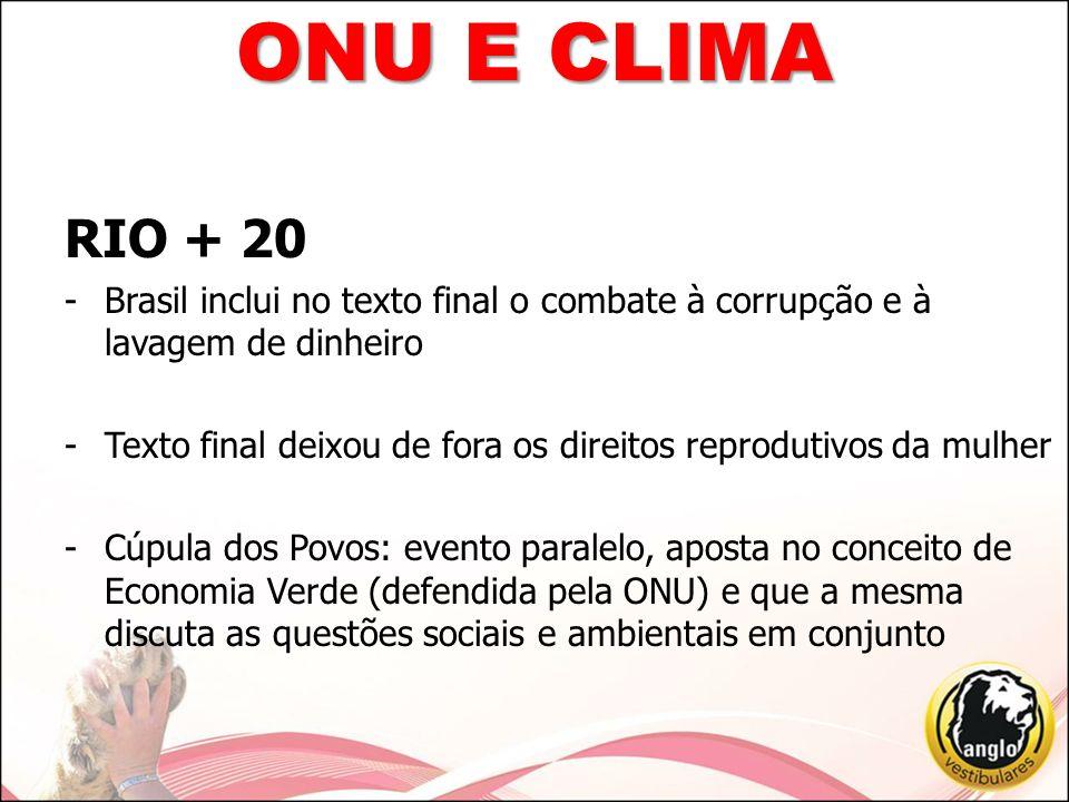 ONU E CLIMA RIO + 20. Brasil inclui no texto final o combate à corrupção e à lavagem de dinheiro.