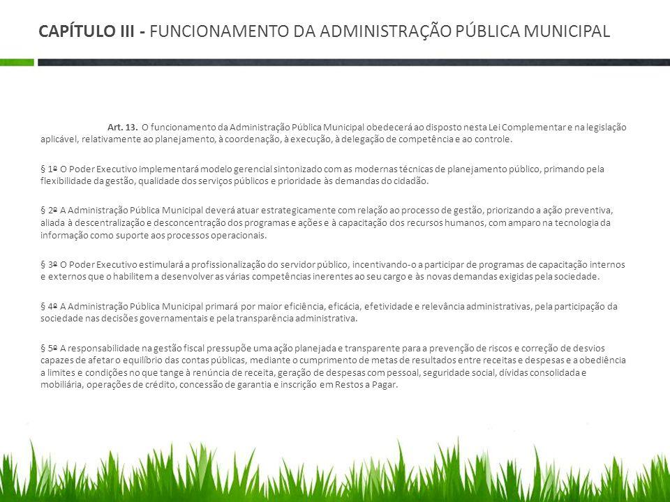 CAPÍTULO III - FUNCIONAMENTO DA ADMINISTRAÇÃO PÚBLICA MUNICIPAL