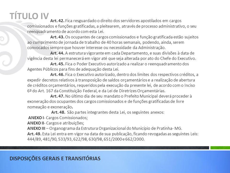 TÍTULO IV DISPOSIÇÕES GERAIS E TRANSITÓRIAS