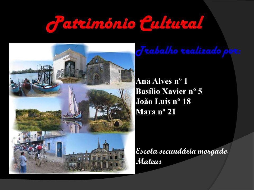 Património Cultural Trabalho realizado por: Ana Alves nº 1