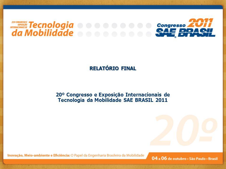 RELATÓRIO FINAL 20º Congresso e Exposição Internacionais de Tecnologia da Mobilidade SAE BRASIL 2011.