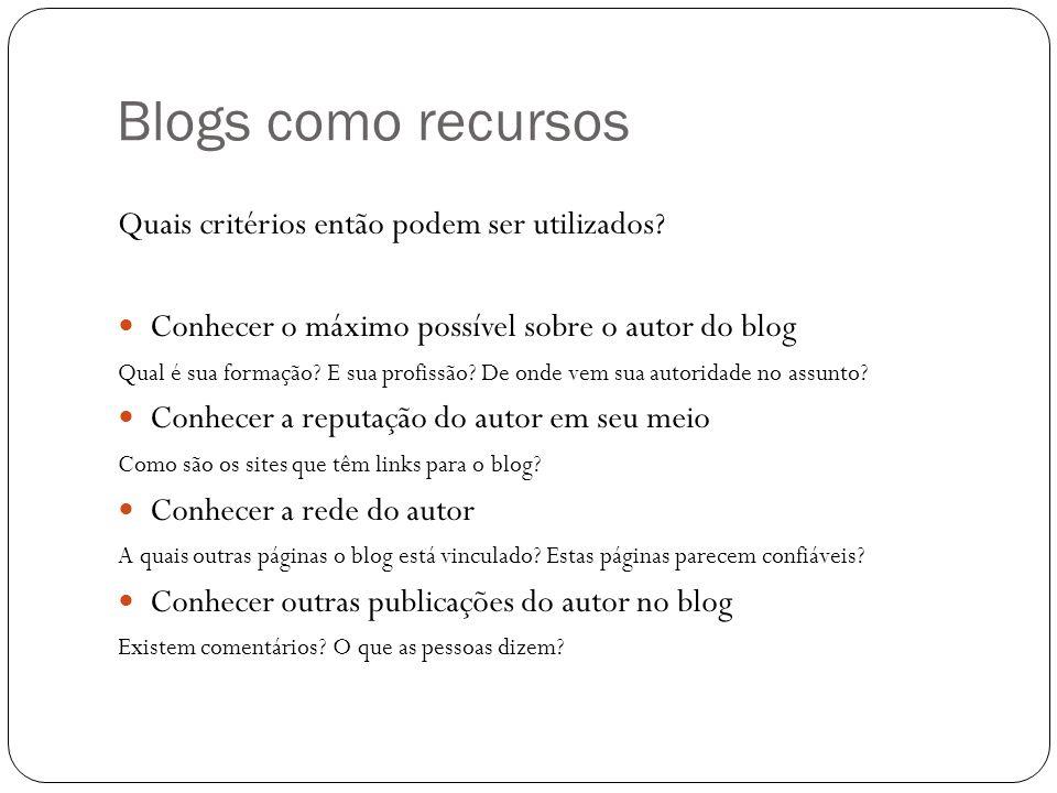 Blogs como recursos Quais critérios então podem ser utilizados