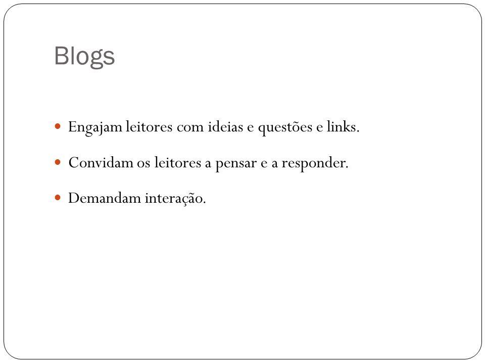 Blogs Engajam leitores com ideias e questões e links.