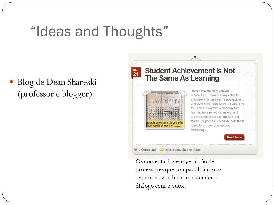 Ideas and Thoughts Blog de Dean Shareski (professor e blogger)