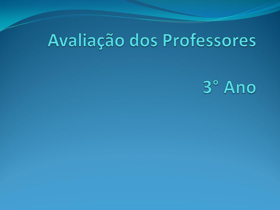 Avaliação dos Professores 3° Ano