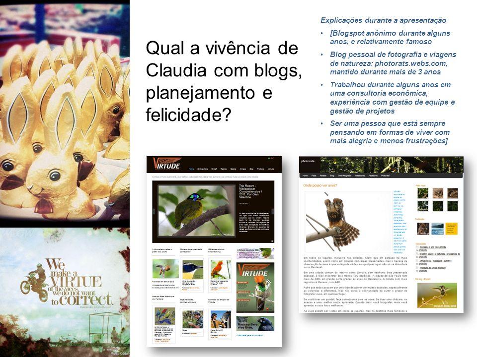 Qual a vivência de Claudia com blogs, planejamento e felicidade