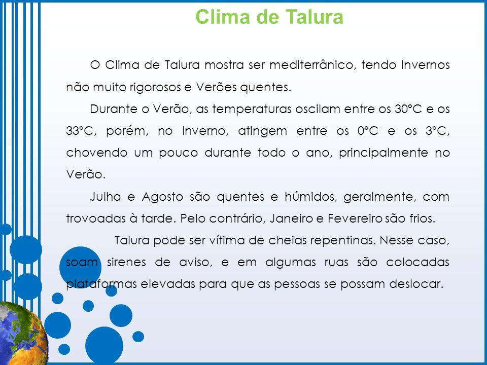 Clima de Talura O Clima de Talura mostra ser mediterrânico, tendo Invernos não muito rigorosos e Verões quentes.