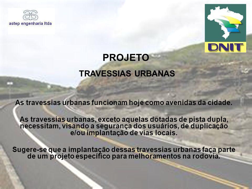 As travessias urbanas funcionam hoje como avenidas da cidade.