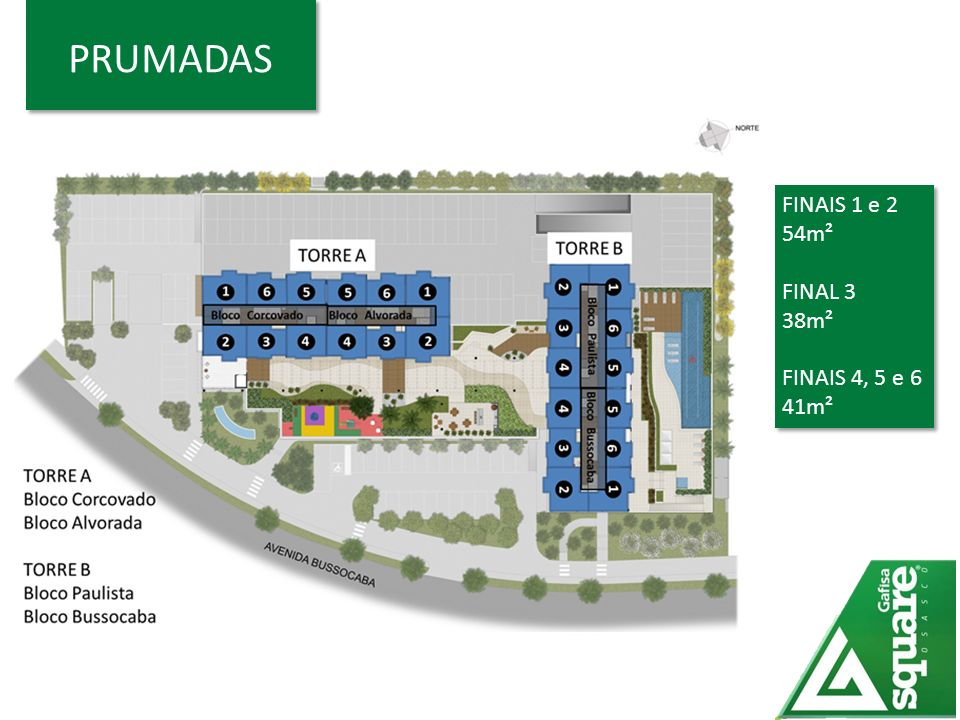 PRUMADAS FINAIS 1 e 2 54m² FINAL 3 38m² FINAIS 4, 5 e 6 41m²