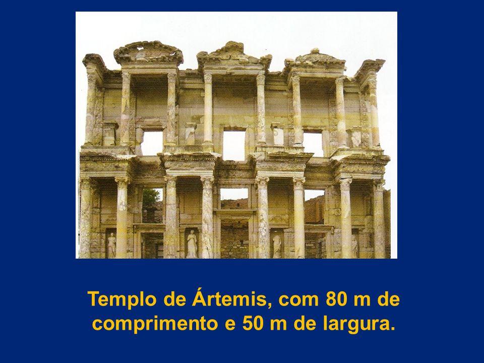 Templo de Ártemis, com 80 m de comprimento e 50 m de largura.