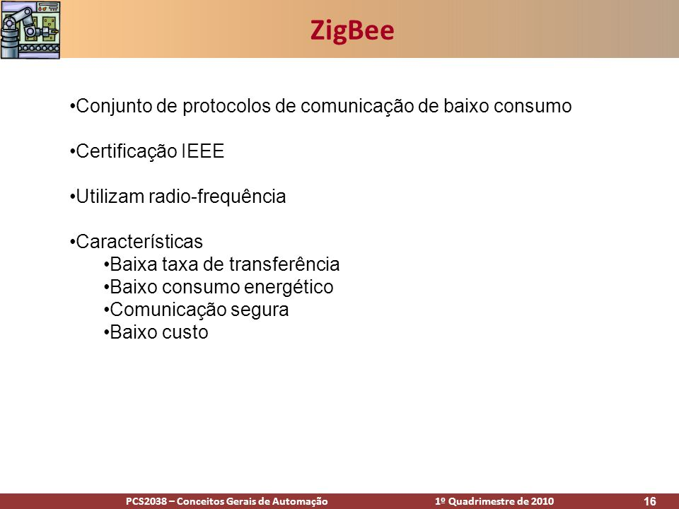 ZigBee Conjunto de protocolos de comunicação de baixo consumo