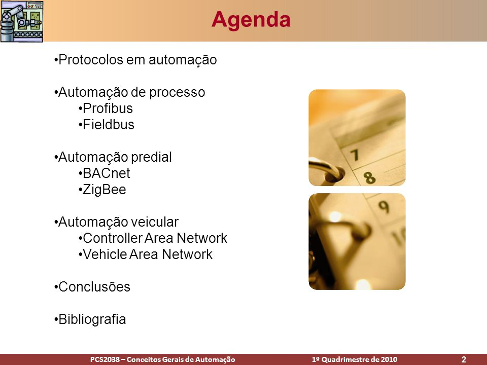 Agenda Protocolos em automação Automação de processo Profibus Fieldbus