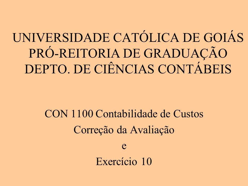 CON 1100 Contabilidade de Custos Correção da Avaliação e Exercício 10