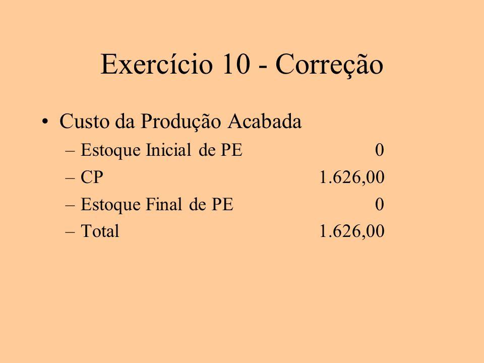Exercício 10 - Correção Custo da Produção Acabada