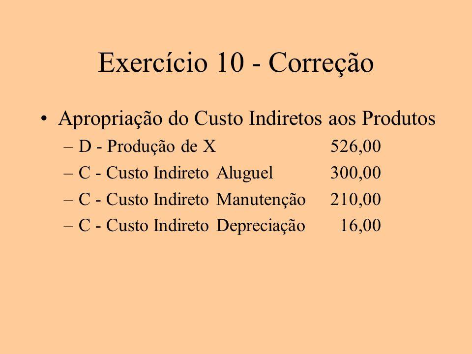 Exercício 10 - Correção Apropriação do Custo Indiretos aos Produtos