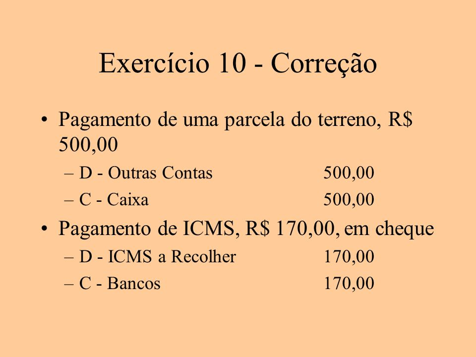 Exercício 10 - Correção Pagamento de uma parcela do terreno, R$ 500,00