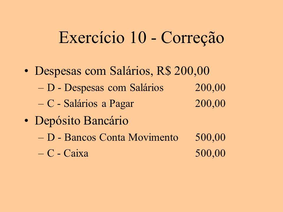 Exercício 10 - Correção Despesas com Salários, R$ 200,00