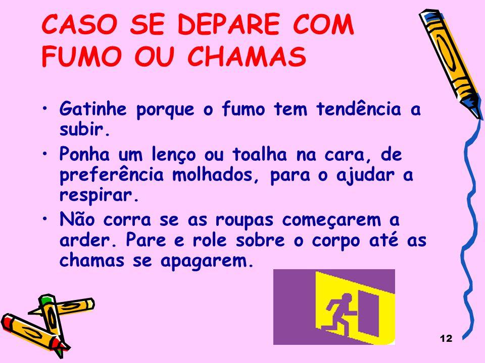 CASO SE DEPARE COM FUMO OU CHAMAS