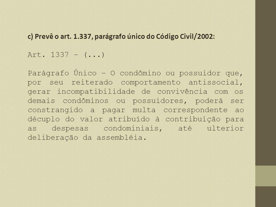 c) Prevê o art. 1.337, parágrafo único do Código Civil/2002: