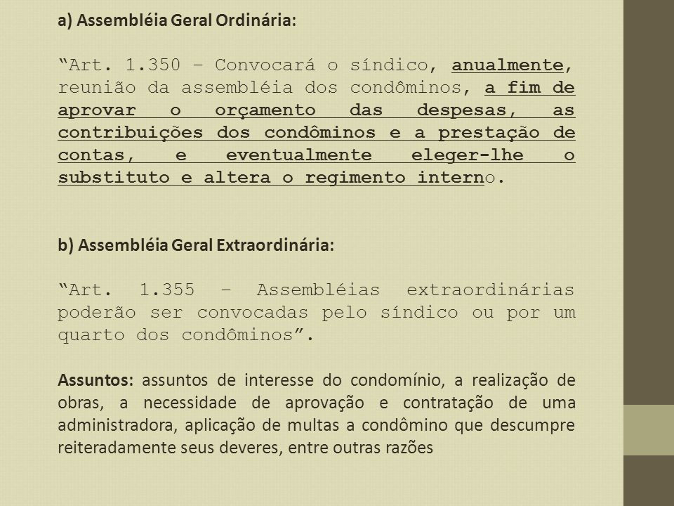 a) Assembléia Geral Ordinária: