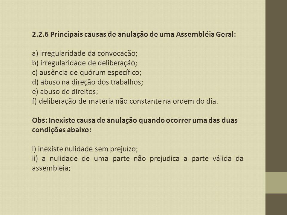 2.2.6 Principais causas de anulação de uma Assembléia Geral: