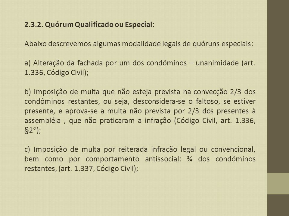 2.3.2. Quórum Qualificado ou Especial:
