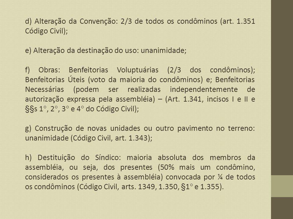 d) Alteração da Convenção: 2/3 de todos os condôminos (art. 1