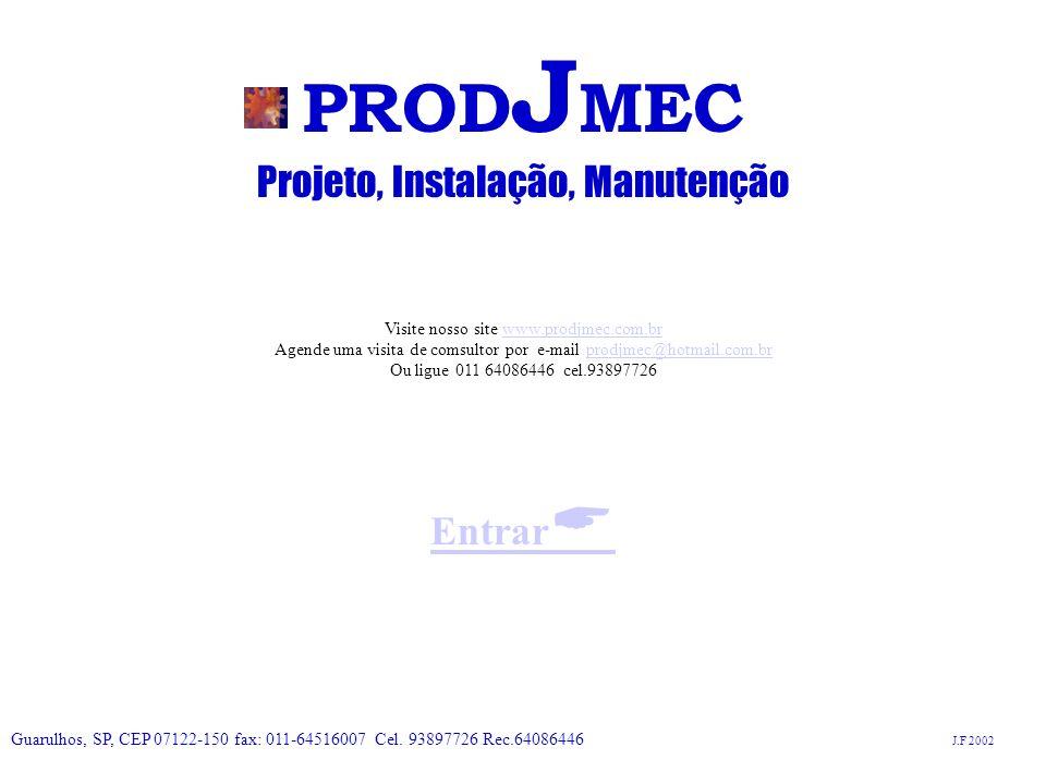 PRODJMEC Projeto, Instalação, Manutenção EntrarA