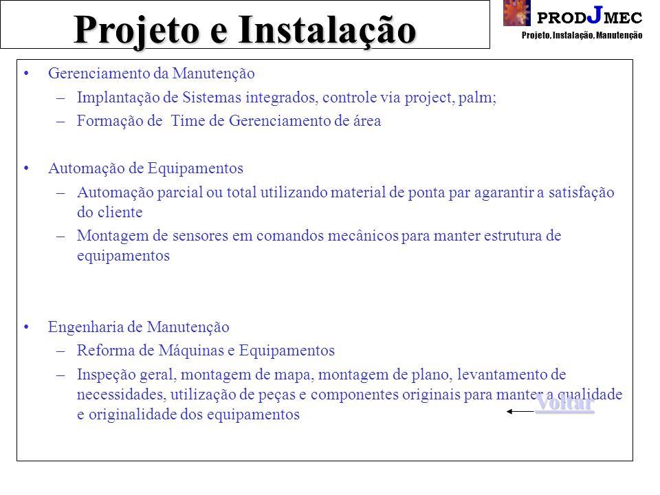 Projeto e Instalação Voltar PRODJMEC Projeto, Instalação, Manutenção