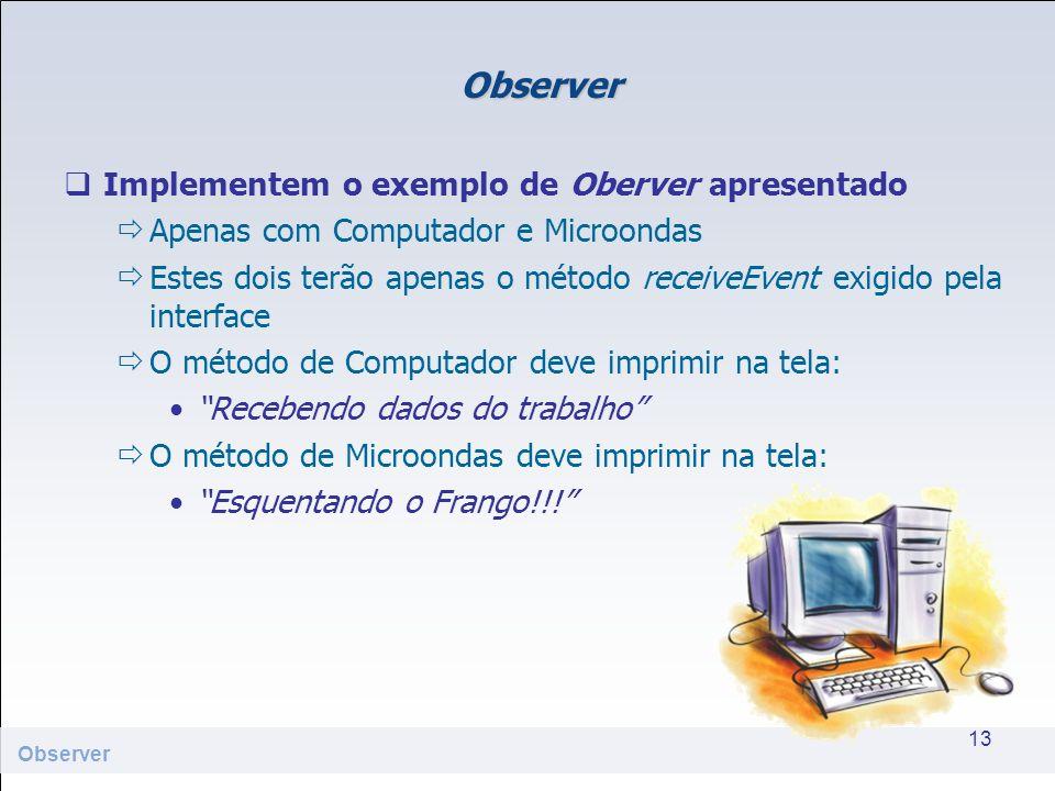 Observer Implementem o exemplo de Oberver apresentado