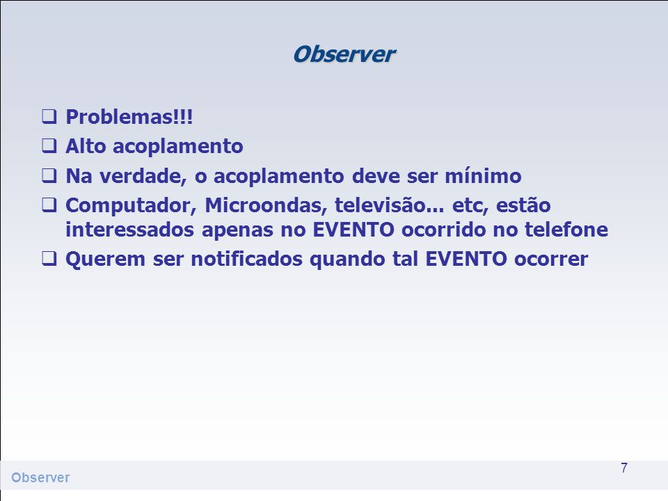 Observer Problemas!!! Alto acoplamento
