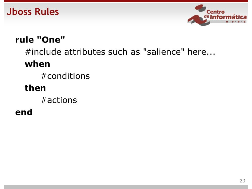 Jboss Rules rule One #include attributes such as salience here...