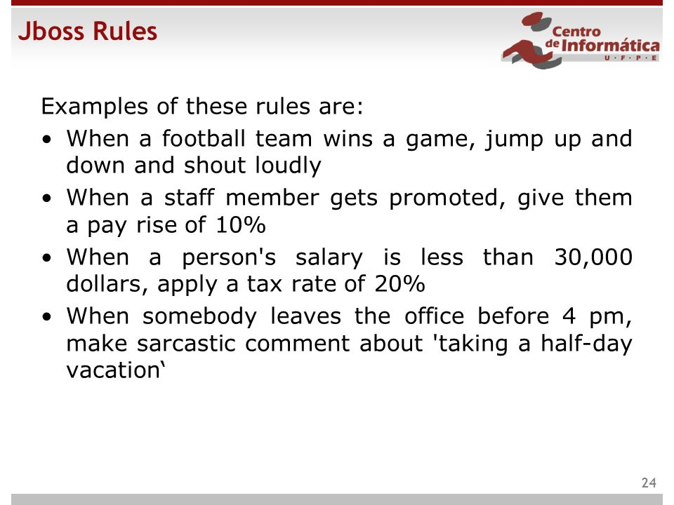 Jboss Rules Examples of these rules are: