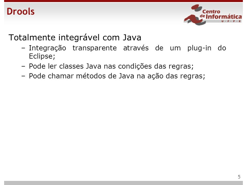 Drools Totalmente integrável com Java