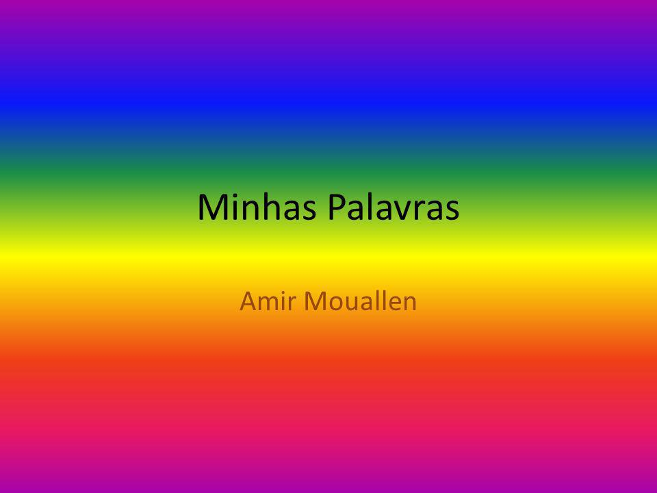 Minhas Palavras Amir Mouallen