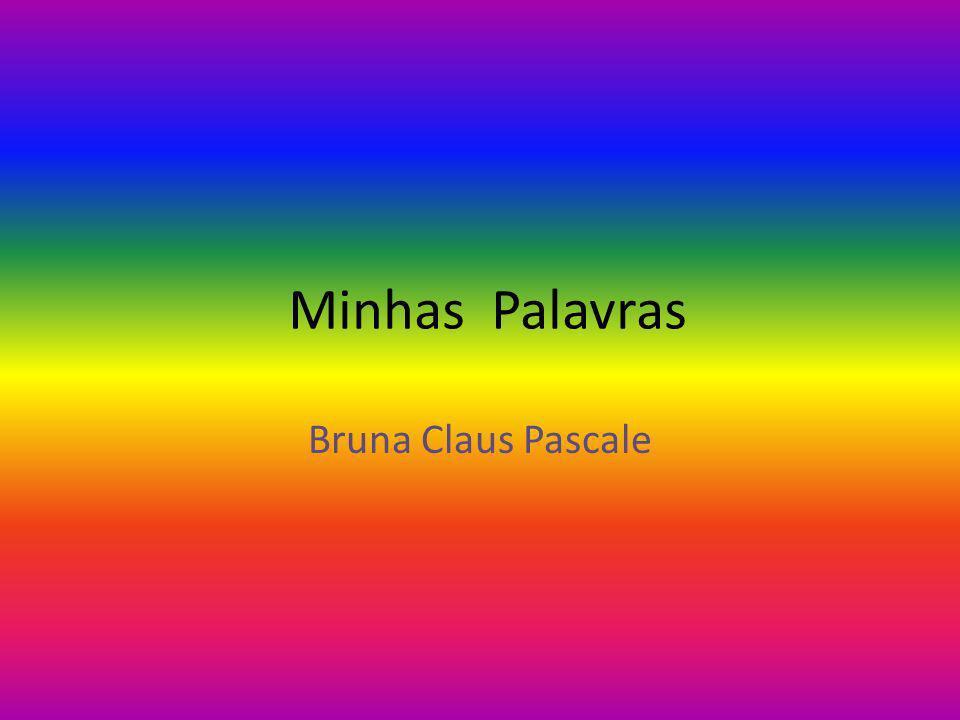 Minhas Palavras Bruna Claus Pascale