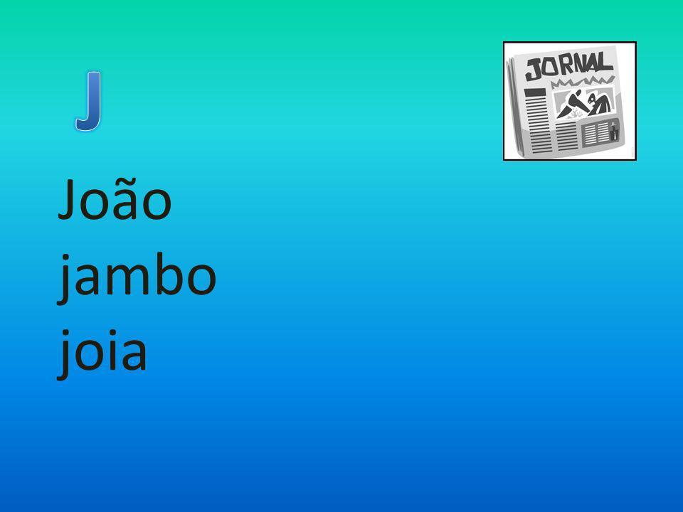 J João jambo joia